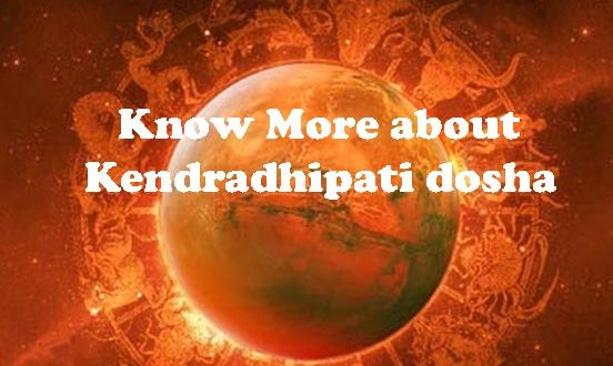 What does Kendradhipati dosha mean in Vedic Astrology