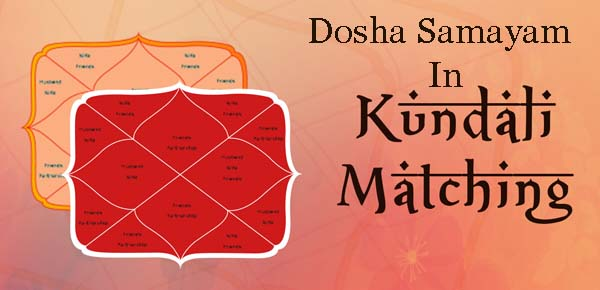 What is Dosha Samayam in Kundali Milan, Marriage matching
