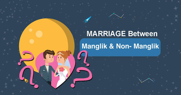 Marriage Between Manglik and Non Manglik – Get Solution