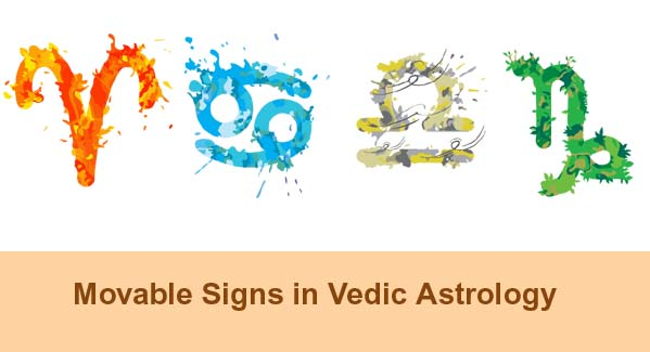 Movable – Cardinal signs in Vedic Astrology