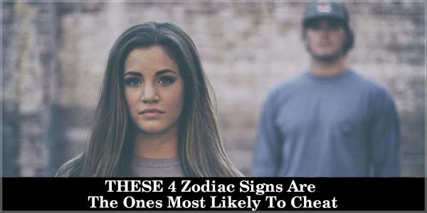 Which Zodiac Signs are likely to cheat