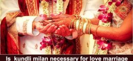 Is  kundli milan necessary for love marriage